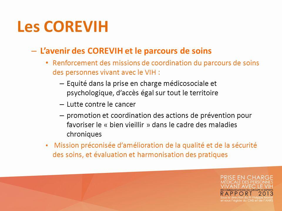 Les COREVIH – Lavenir des COREVIH et le parcours de soins Renforcement des missions de coordination du parcours de soins des personnes vivant avec le