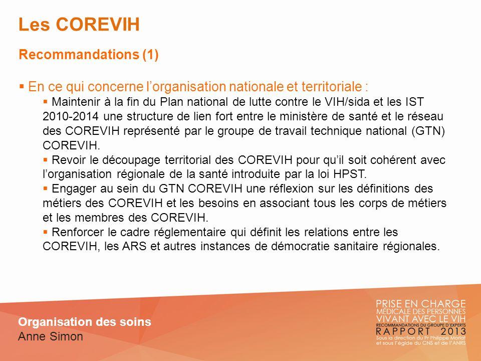 Les COREVIH Recommandations (2) En ce qui concerne lorganisation nationale et territoriale :.