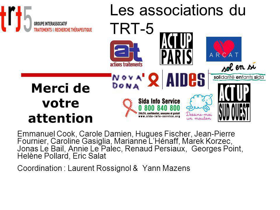 Les associations du TRT-5 Emmanuel Cook, Carole Damien, Hugues Fischer, Jean-Pierre Fournier, Caroline Gasiglia, Marianne LHénaff, Marek Korzec, Jonas