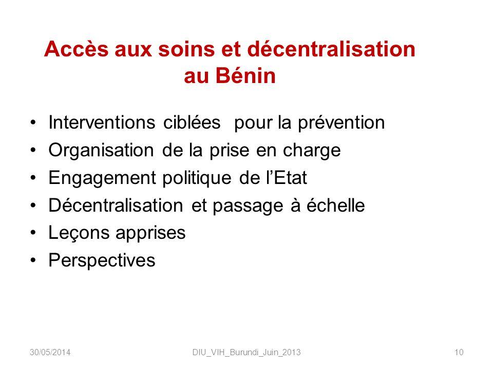 Accès aux soins et décentralisation au Bénin Interventions ciblées pour la prévention Organisation de la prise en charge Engagement politique de lEtat