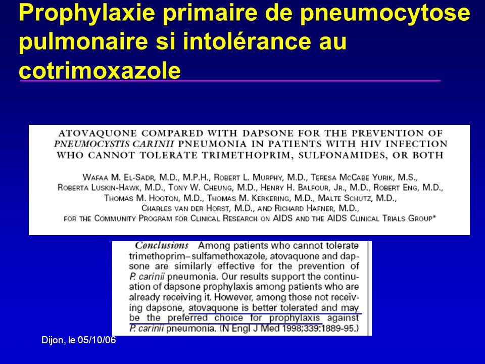 Dijon, le 05/10/06 Prophylaxie primaire de pneumocytose pulmonaire si intolérance au cotrimoxazole El-Sadr et al., N Engl J Med 1998