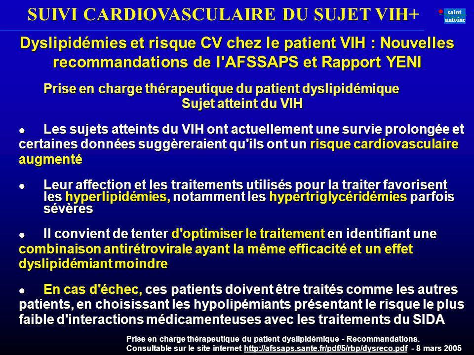 SUIVI CARDIOVASCULAIRE DU SUJET VIH+ saint antoine Prise en charge thérapeutique du patient dyslipidémique Sujet atteint du VIH l Les sujets atteints