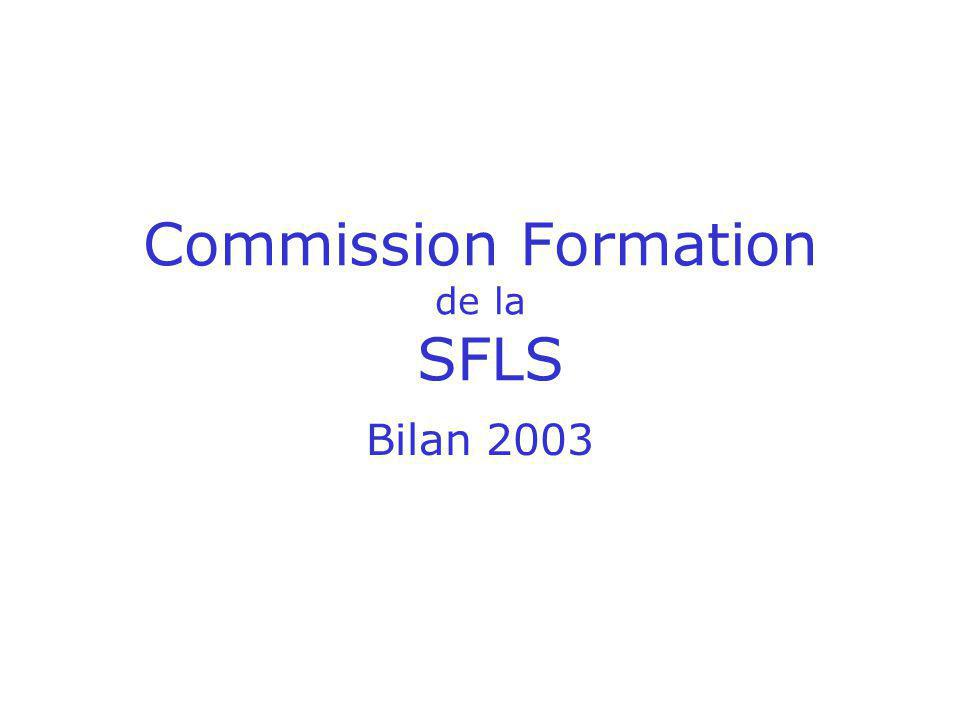 Commission Formation de la SFLS Bilan 2003