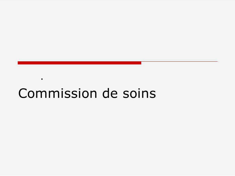 Commission de soins.