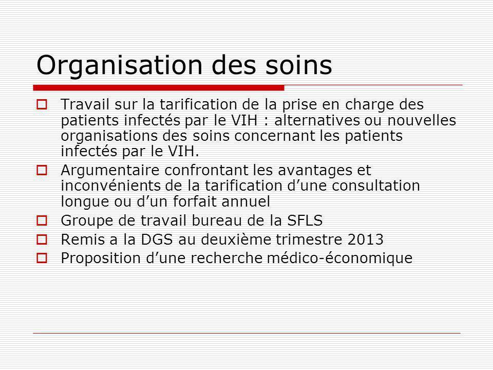 Organisation des soins Travail sur la tarification de la prise en charge des patients infectés par le VIH : alternatives ou nouvelles organisations de