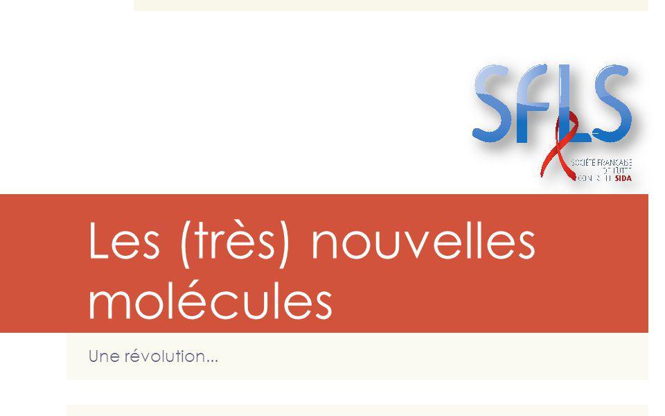 Les (très) nouvelles molécules Une révolution...