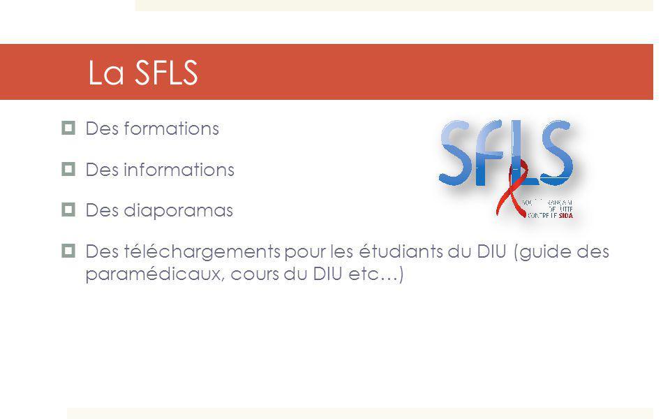 La SFLS Des formations Des informations Des diaporamas Des téléchargements pour les étudiants du DIU (guide des paramédicaux, cours du DIU etc…)