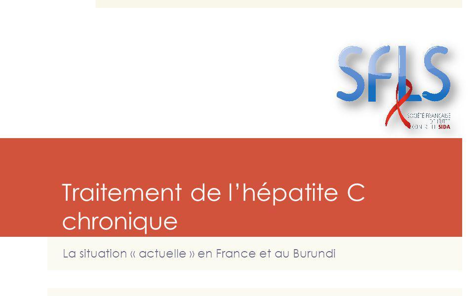 Traitement de lhépatite C chronique La situation « actuelle » en France et au Burundi