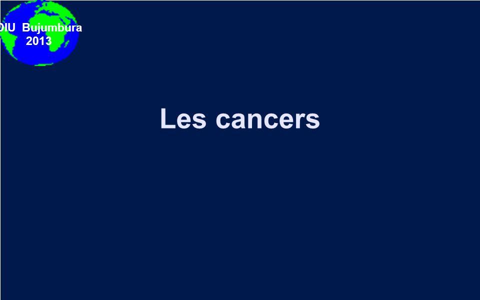 DIU Bujumbura 2013 Les cancers