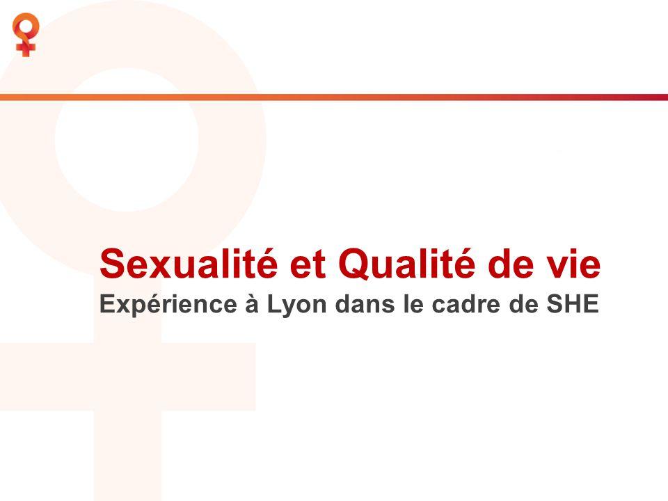 Sexualité et Qualité de vie Expérience à Lyon dans le cadre de SHE
