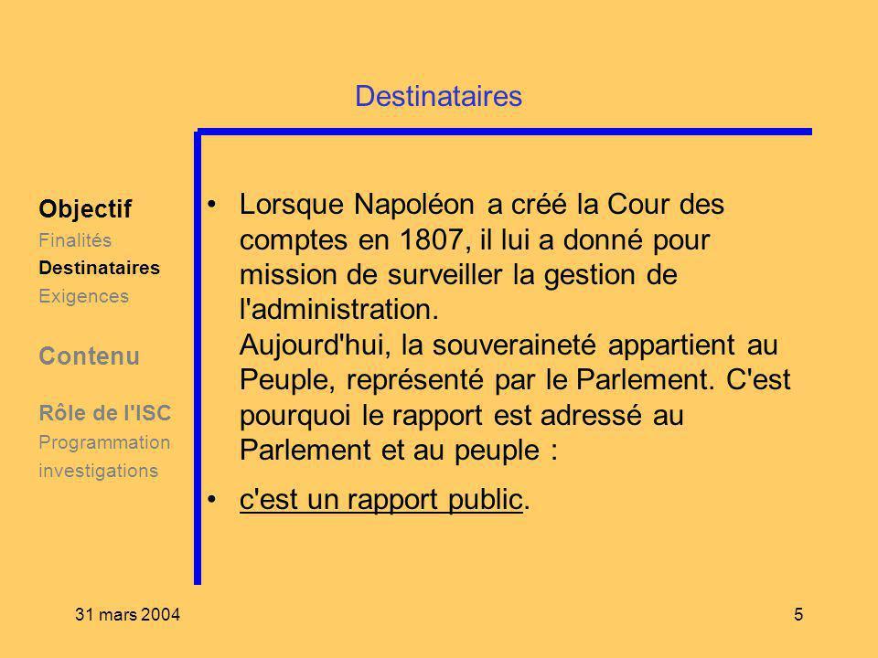 31 mars 20045 Destinataires Lorsque Napoléon a créé la Cour des comptes en 1807, il lui a donné pour mission de surveiller la gestion de l'administrat
