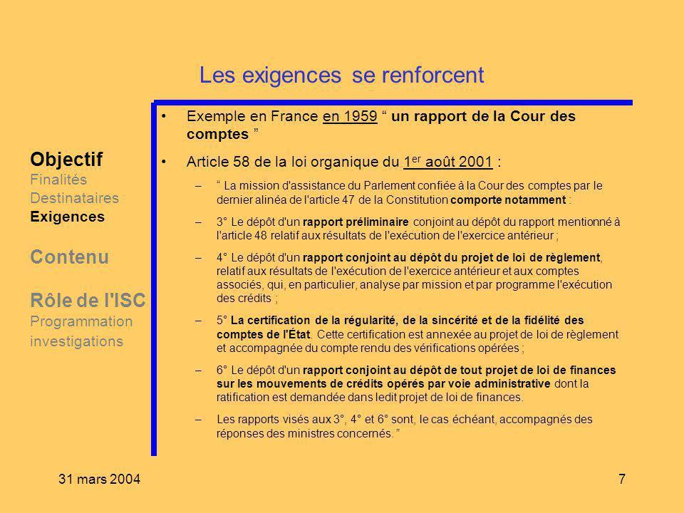 31 mars 20047 Les exigences se renforcent Exemple en France en 1959 un rapport de la Cour des comptes Article 58 de la loi organique du 1 er août 2001