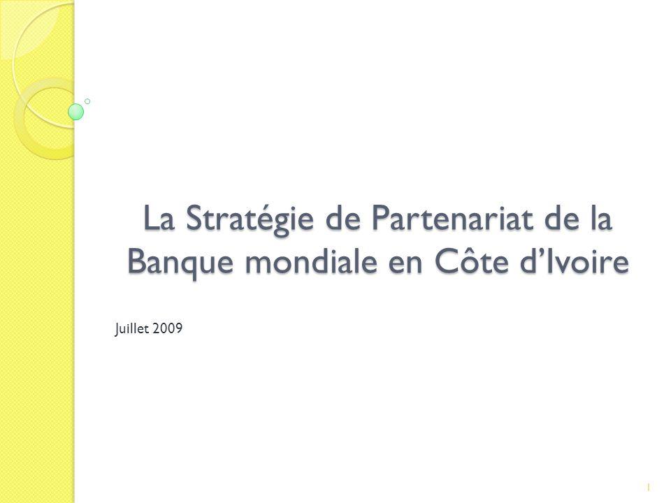 La Stratégie de Partenariat de la Banque mondiale en Côte dIvoire Juillet 2009 1