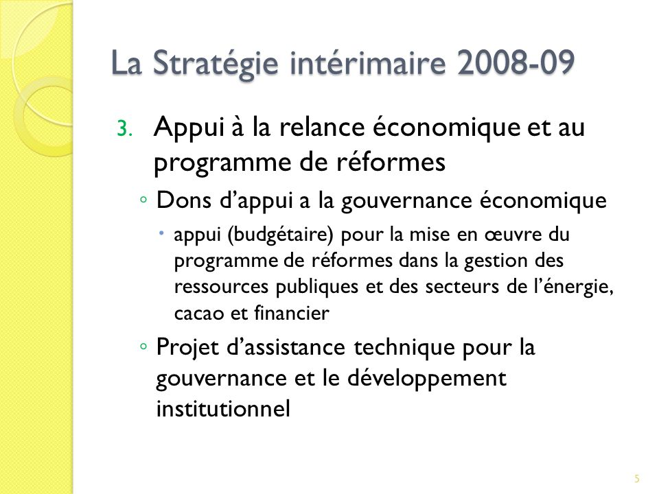 La Stratégie intérimaire 2008-09 3.