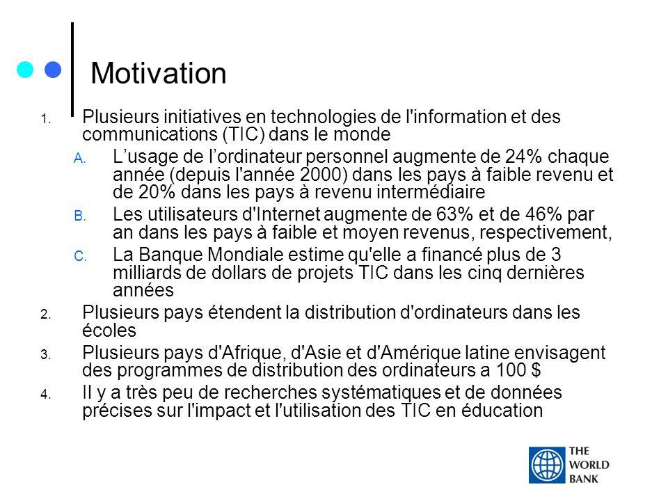 Motivation 1. Plusieurs initiatives en technologies de l'information et des communications (TIC) dans le monde A. Lusage de lordinateur personnel augm