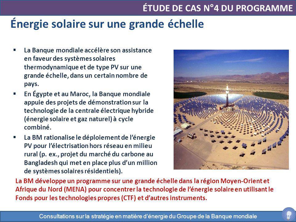 ÉTUDE DE CAS N°4 DU PROGRAMME La Banque mondiale accélère son assistance en faveur des systèmes solaires thermodynamique et de type PV sur une grande