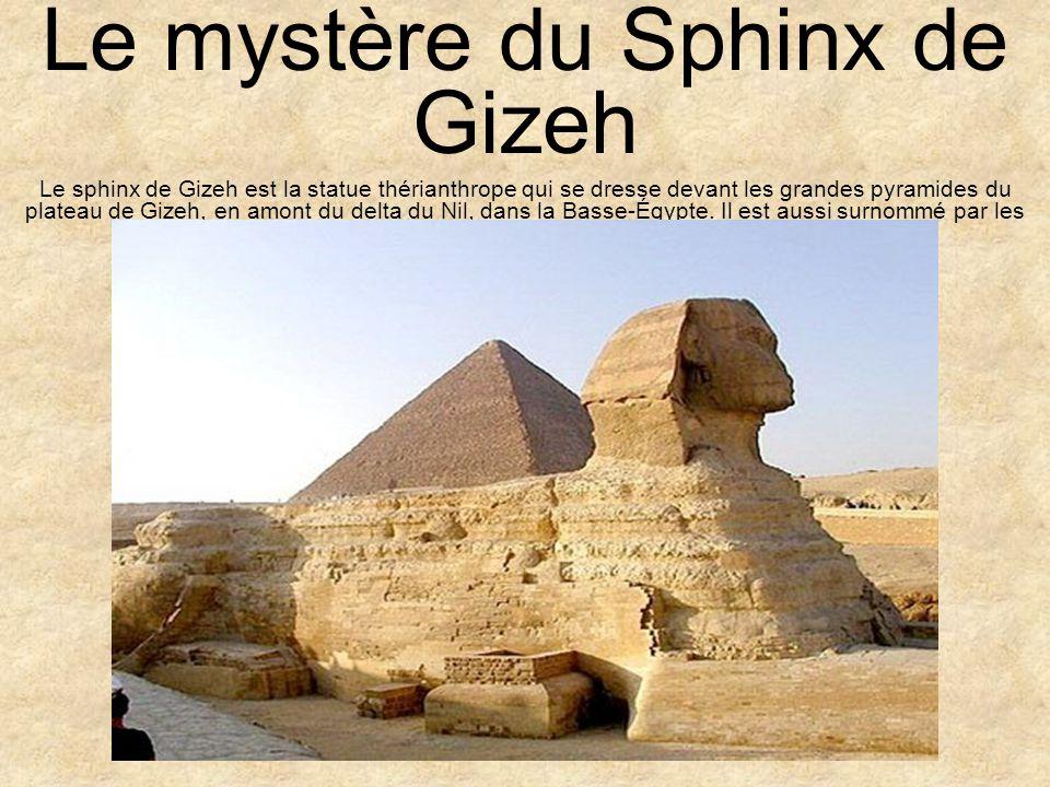 D une longueur de soixante-treize mètres, d une hauteur de vingt mètres et d une largeur de quatorze mètres, le sphinx de Gizeh est une sculpture monumentale taillée dans un promontoire naturel dans le roc.