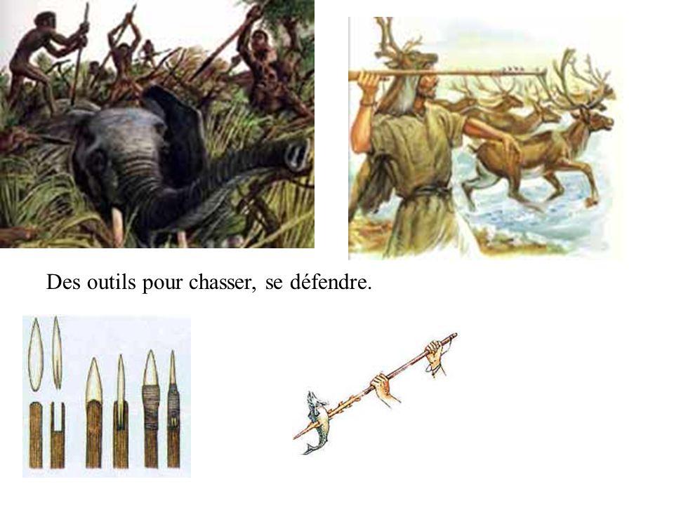 Des outils pour chasser, se défendre.