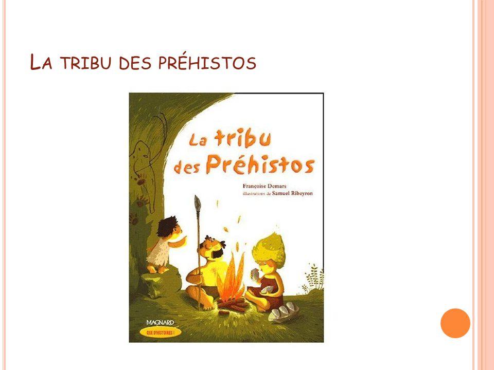 L A TRIBU DES PRÉHISTOS