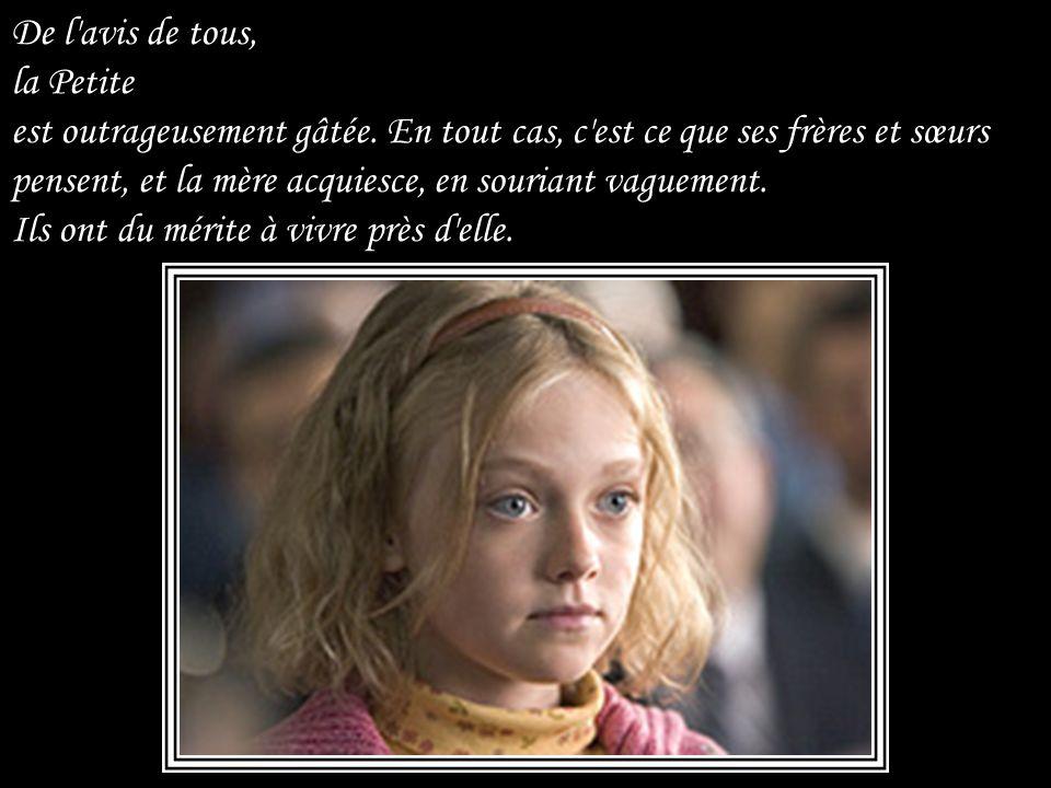 La Petite sait, confusément, que l'étendue de ses droits et de ses pouvoirs surpasse celles de ses frères et sœurs. Ce n'est pas à elle qu'on fera man
