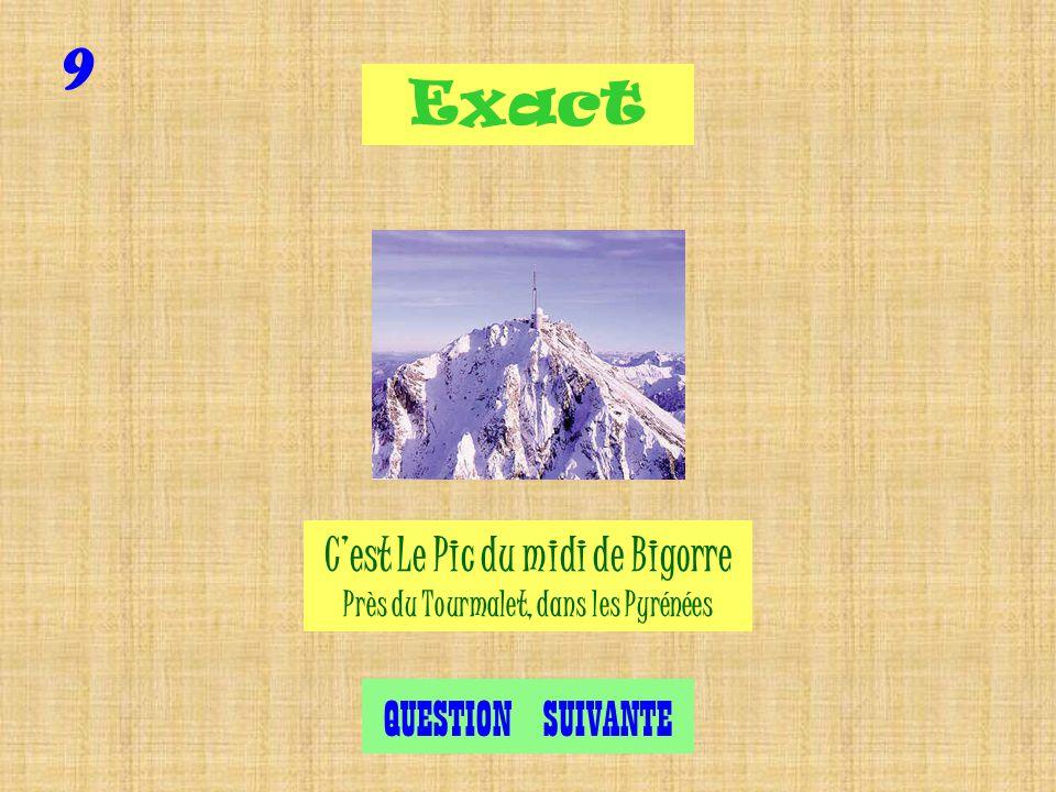 Le Pic du midi (Pyrénées) LAiguille du midi (Alpes) Le Puy de Dome (Auvergne) Question 9