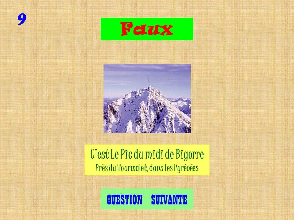 9 Exact QUESTION SUIVANTE Cest Le Pic du midi de Bigorre Près du Tourmalet, dans les Pyrénées