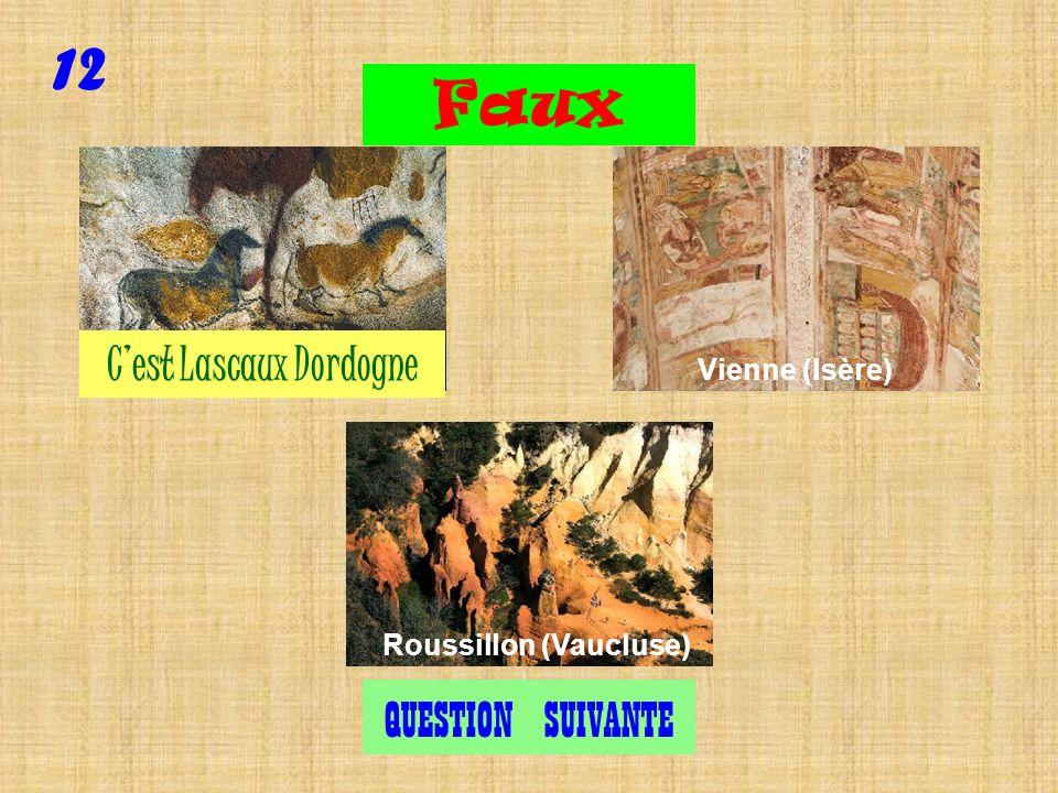 12 Exact QUESTION SUIVANTE Cest Lascaux Dordogne Roussillon (Vaucluse) Vienne (Isère)