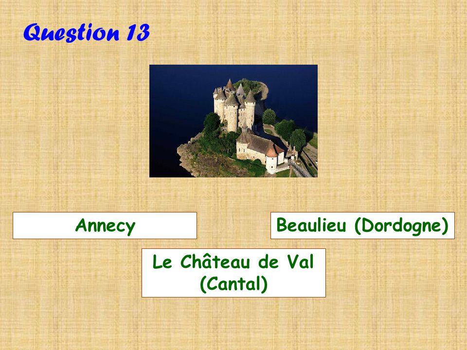 12 Faux QUESTION SUIVANTE Cest Lascaux Dordogne Roussillon (Vaucluse) Vienne (Isère)