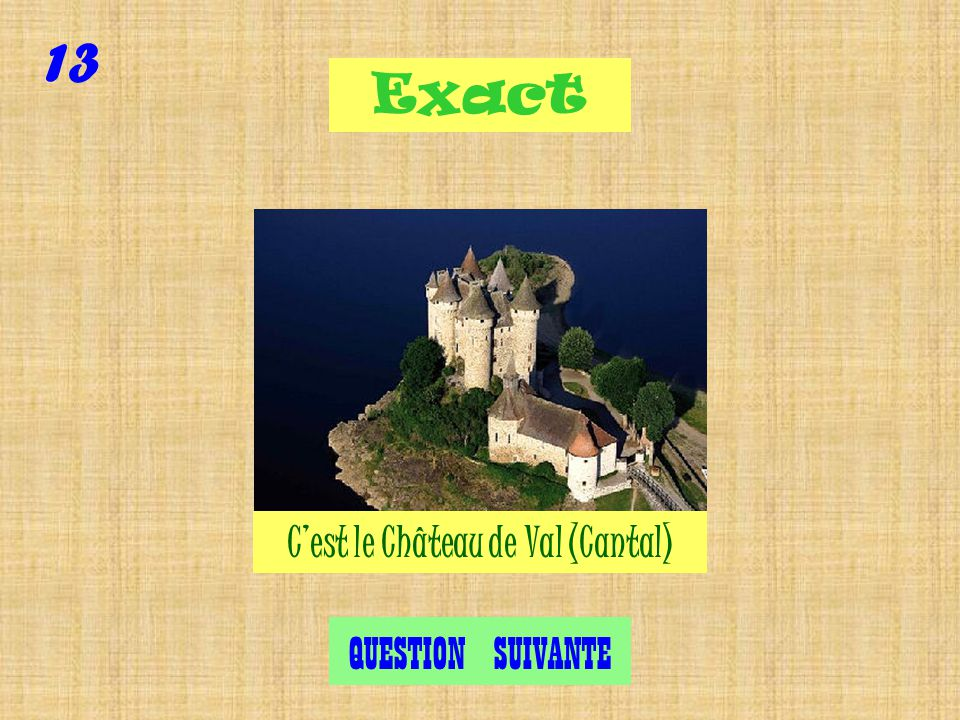 Le Château de Val (Cantal) Beaulieu (Dordogne)Annecy Question 13