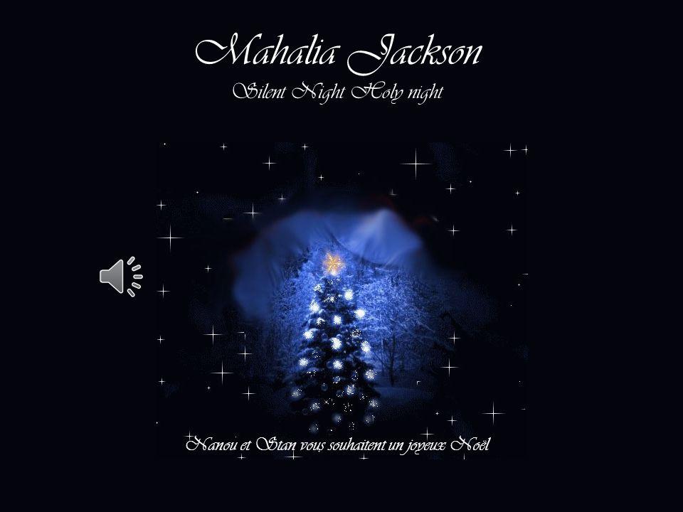 Mahalia Jackson Silent Night Holy night Nanou et Stan vous souhaitent un joyeux Noël