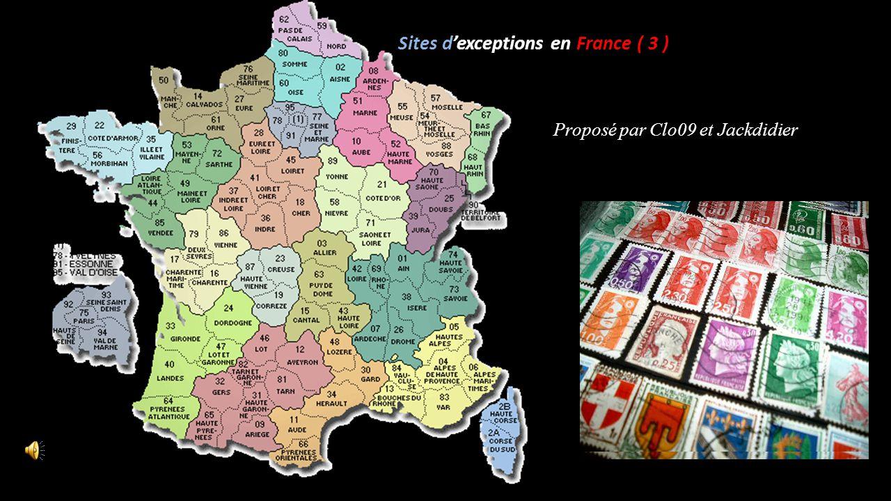 Sites dexceptions en France ( 3 ) Proposé par Clo09 et Jackdidier