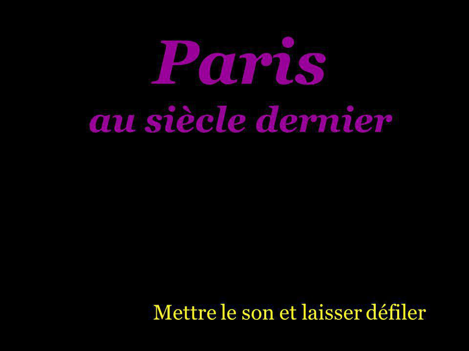 Paris au siècle dernier Mettre le son et laisser défiler