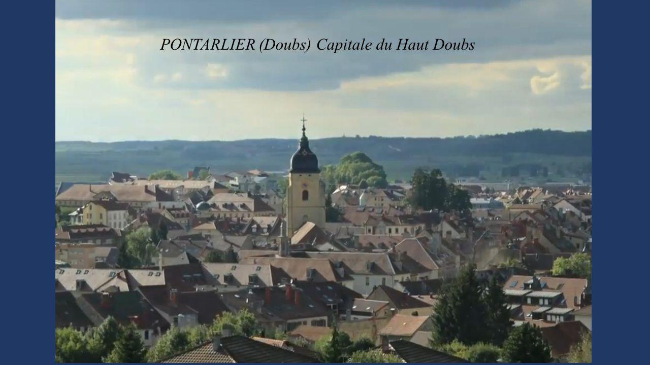 PONTARLIER (Doubs) Capitale du Haut Doubs