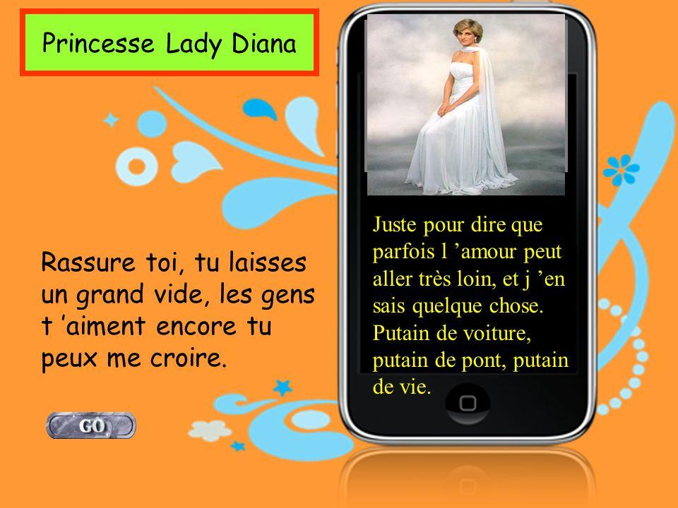 Princesse Lady Diana Juste pour dire que parfois l amour peut aller très loin, et j en sais quelque chose.