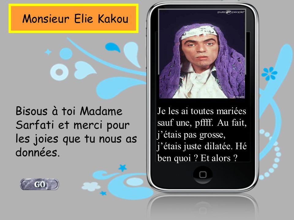 Monsieur Elie Kakou Je les ai toutes mariées sauf une, pffff.