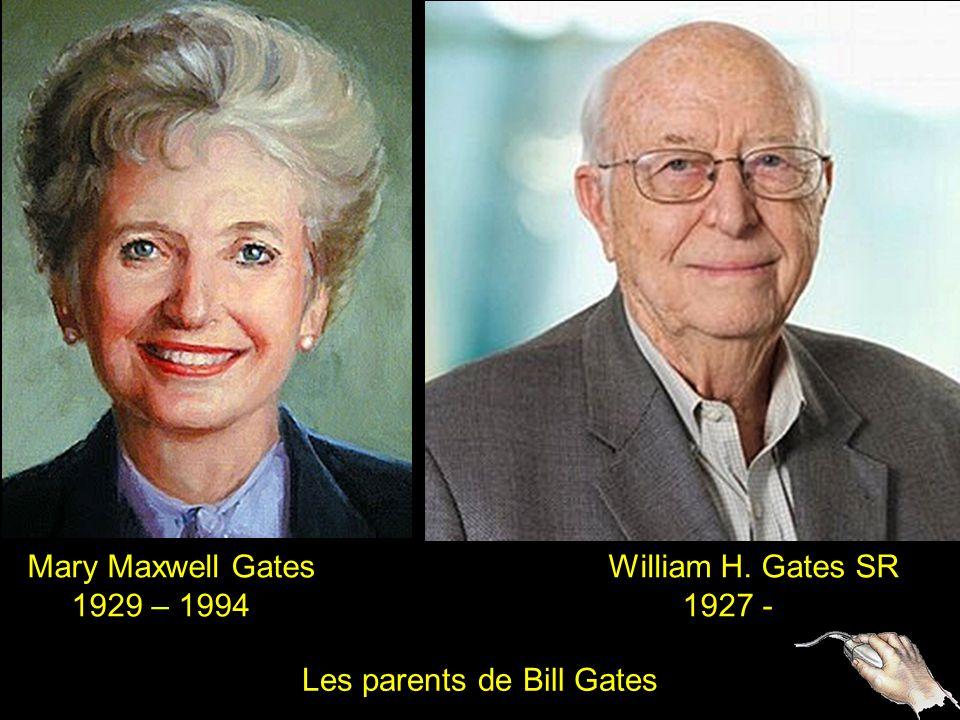 2 Mary Maxwell Gates William H. Gates SR 1929 – 1994 1927 - Les parents de Bill Gates
