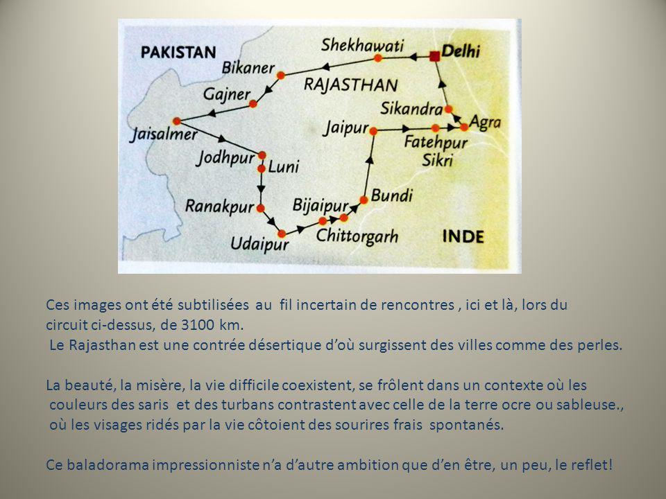 Visages du Rajasthan Reflets éphémères dun vagabondage au Rajasthan (partie 1) Bernard GEORGES 2012 Tous droits non réservés!