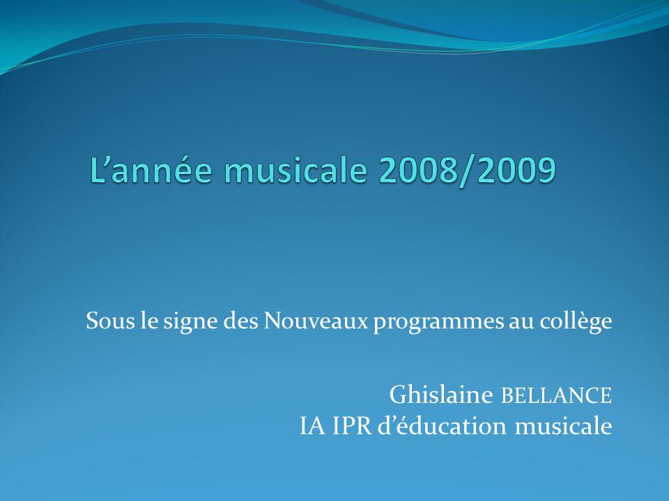 Sous le signe des Nouveaux programmes au collège Ghislaine BELLANCE IA IPR déducation musicale