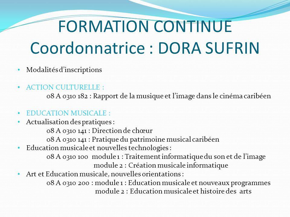 FORMATION CONTINUE Coordonnatrice : DORA SUFRIN Modalités dinscriptions ACTION CULTURELLE : 08 A 0310 182 : Rapport de la musique et limage dans le ci
