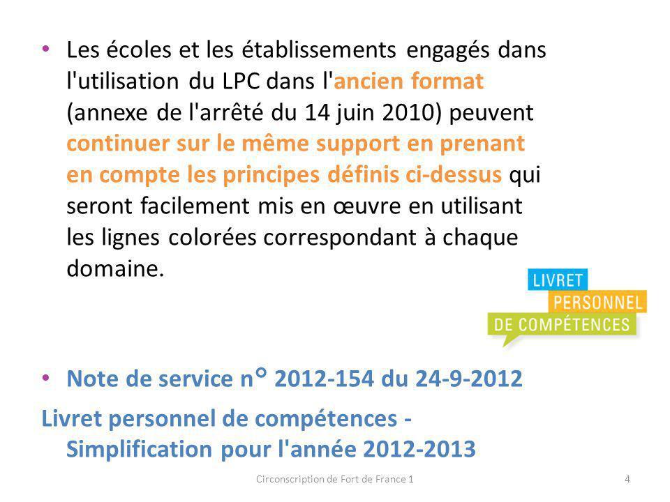 Les écoles et les établissements engagés dans l'utilisation du LPC dans l'ancien format (annexe de l'arrêté du 14 juin 2010) peuvent continuer sur le