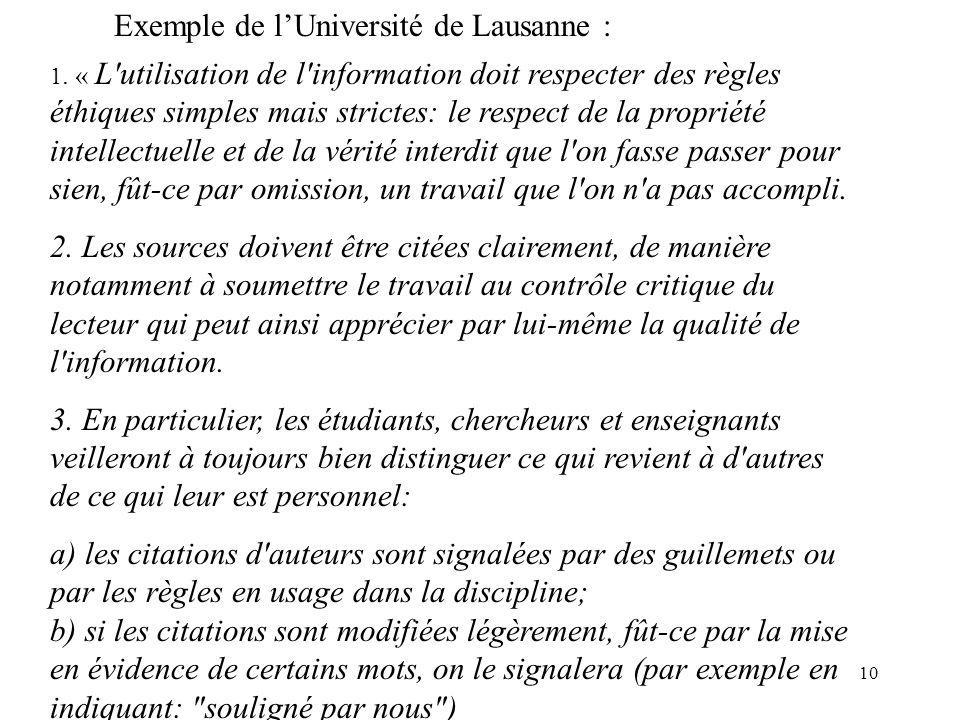 10 1. « L'utilisation de l'information doit respecter des règles éthiques simples mais strictes: le respect de la propriété intellectuelle et de la vé