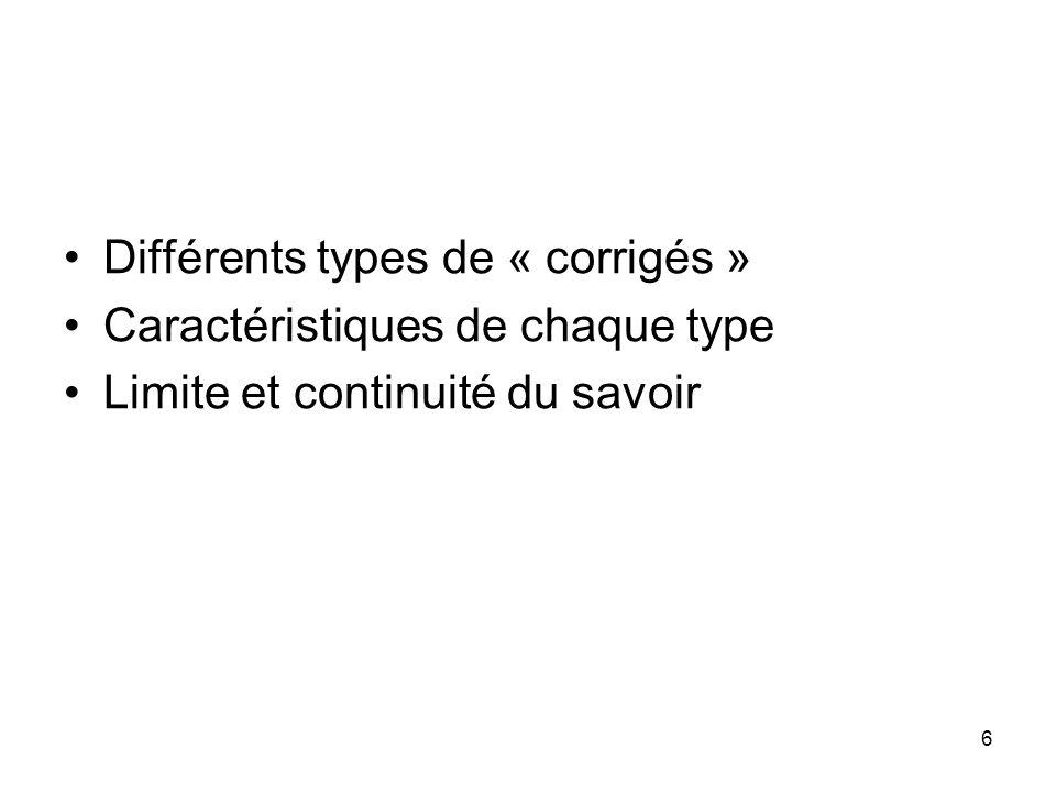 6 Différents types de « corrigés » Caractéristiques de chaque type Limite et continuité du savoir