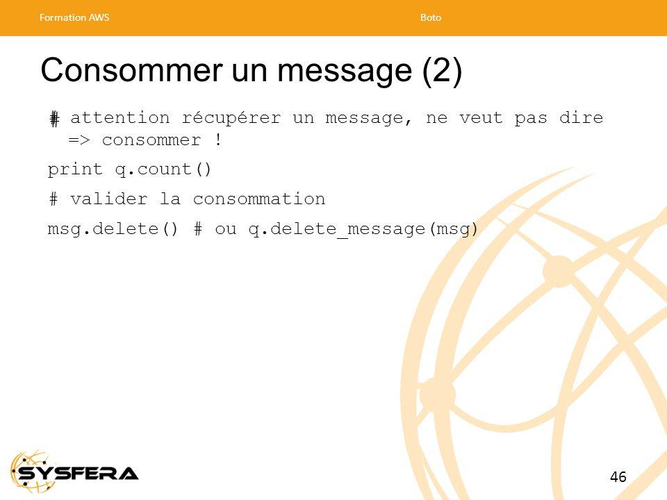 Consommer un message (2) # attention récupérer un message, ne veut pas dire => consommer .