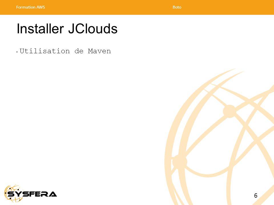 Installer JClouds Utilisation de Maven Formation AWSBoto 6