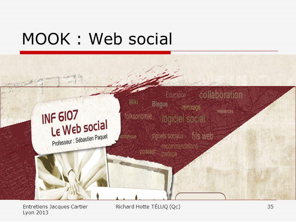 MOOK : Web social Entretiens Jacques Cartier Lyon 2013 Richard Hotte TÉLUQ (Qc)35
