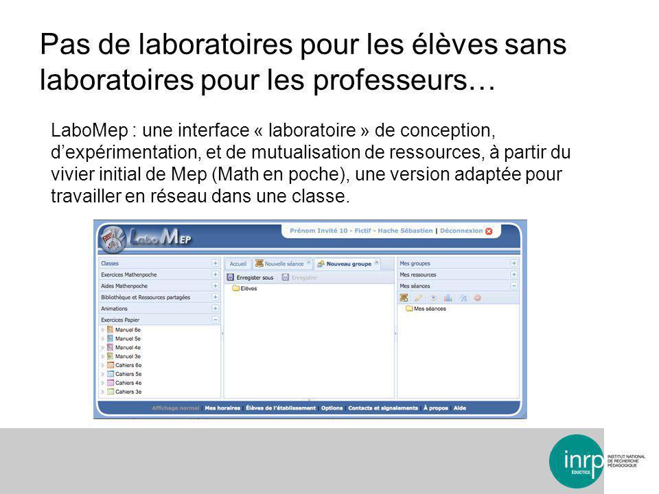 LaboMep : une interface « laboratoire » de conception, dexpérimentation, et de mutualisation de ressources, à partir du vivier initial de Mep (Math en poche), une version adaptée pour travailler en réseau dans une classe.