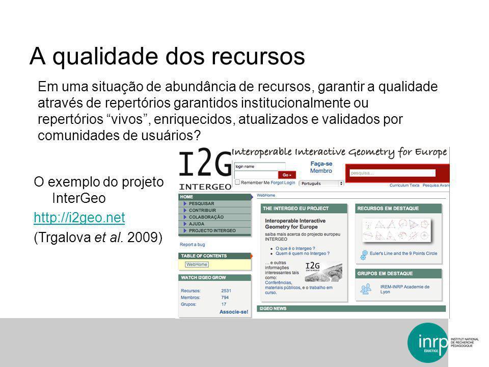 A qualidade dos recursos O exemplo do projeto InterGeo http://i2geo.net (Trgalova et al.