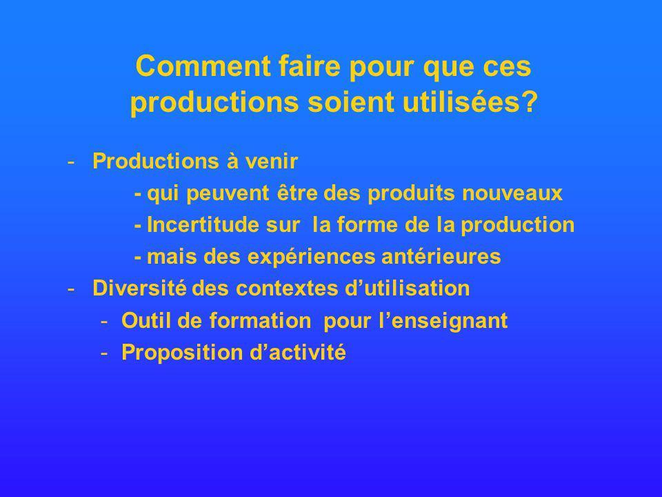 Comment faire pour que ces productions soient utilisées.