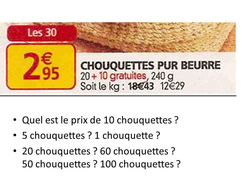 Quel est le prix de 10 chouquettes ? 5 chouquettes ? 1 chouquette ? 20 chouquettes ? 60 chouquettes ? 50 chouquettes ? 100 chouquettes ?