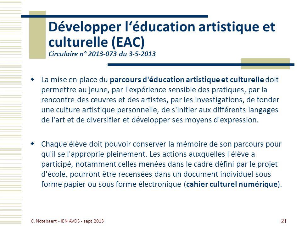 Développer léducation artistique et culturelle (EAC) Circulaire n° 2013-073 du 3-5-2013 La mise en place du parcours d'éducation artistique et culture